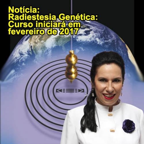 Radiestesia Genética – curso está com inscrições abertas