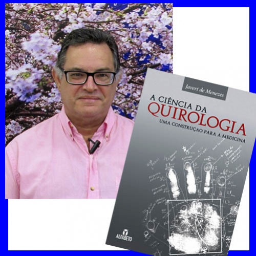 """Entrevista com Javert de Menezes, autor do livro """"A Ciência da Quirologia - Uma Construção Para a Medicina"""""""
