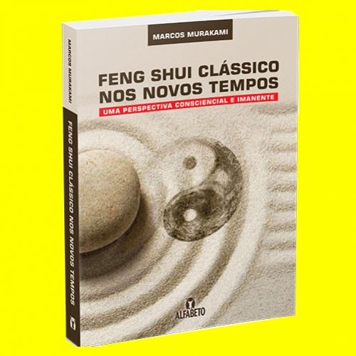 Novo livro - Feng Shui Clássico nos Novos Tempos